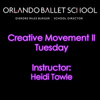 Creative Movement II Tuesday - Heidi Towle
